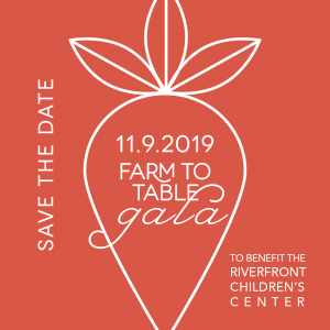 Riverfront Children's Center Farm to Table Gala 2019 graphic